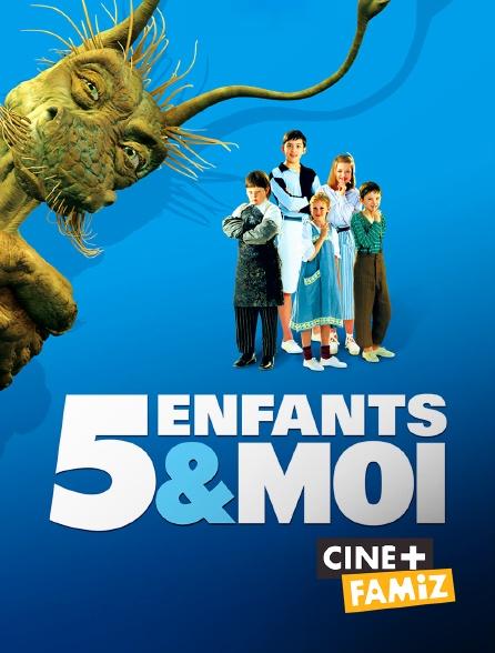 Ciné+ Famiz - 5 enfants et moi