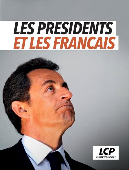 LCP 100% - Un peu, beaucoup, passionnément... les présidents et les Français