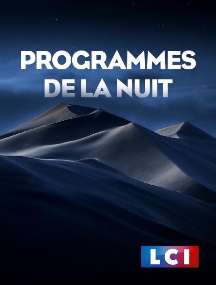 LCI - Programmes de la nuit