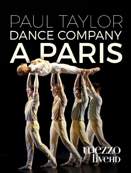 Mezzo Live HD - Paul Taylor Dance Company à Paris
