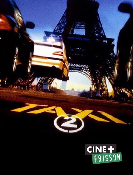 Ciné+ Frisson - Taxi 2