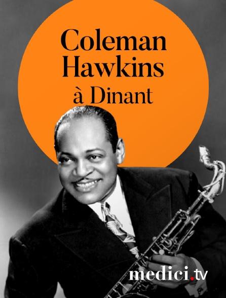 Medici - Coleman Hawkins en concert à Dinant, en Belgique