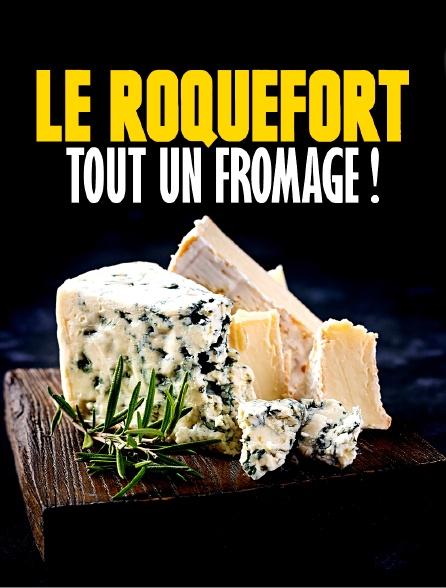 Le roquefort, tout un fromage !