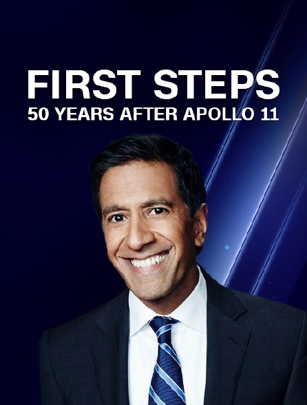 First Steps : 50 Years After Apollo 11