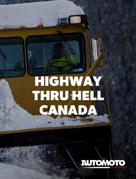 Automoto - Highway Thru Hell : Canada