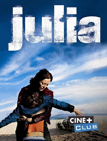Ciné+ Club - Julia