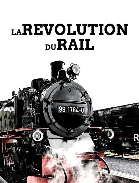 La révolution du rail