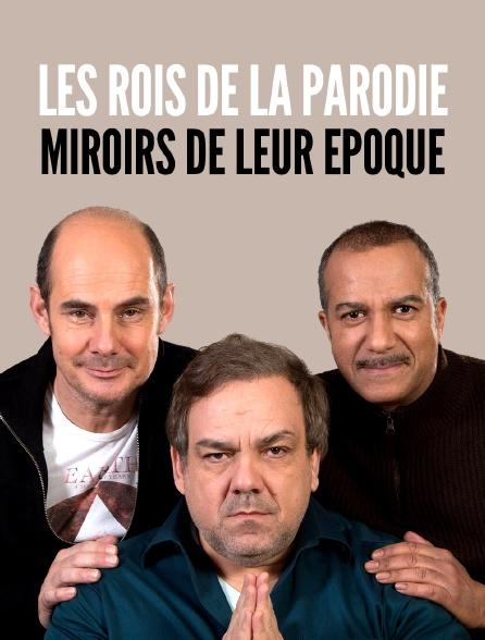 Les rois de la parodie, miroirs de leur époque