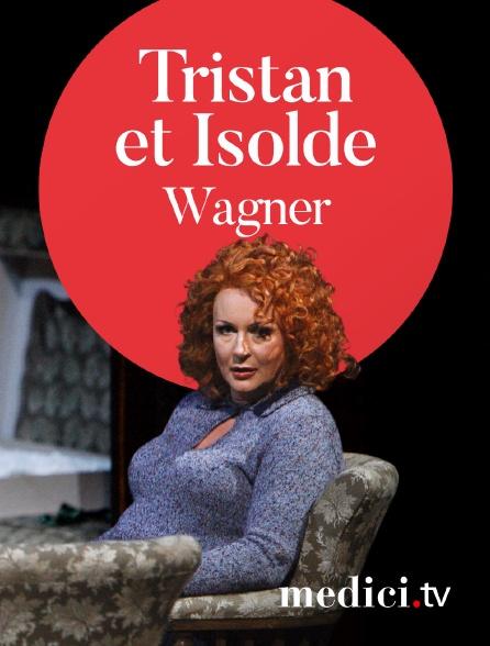 Medici - Wagner, Tristan et Isolde - Peter Schneider, Christoph Marthaler - Robert Dean Smith, Robert Holl - Bayreuther Festspielhaus, Bayreuth