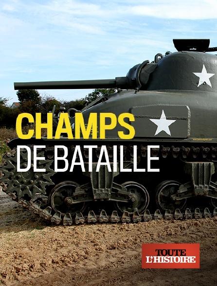 Toute l'histoire - Champs de bataille