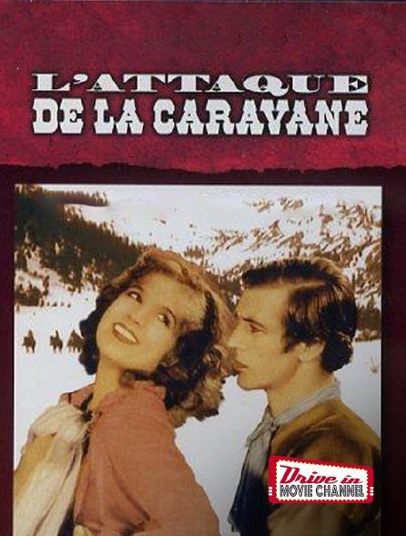 Drive-in Movie Channel - L'attaque de la caravane