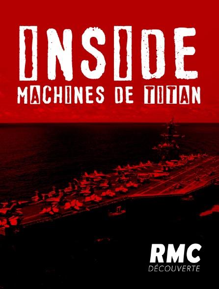 RMC Découverte - Inside : machines de titan