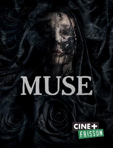 Ciné+ Frisson - Muse