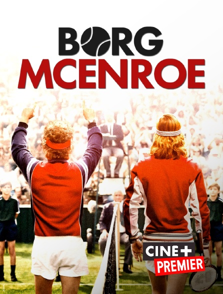 Ciné+ Premier - Borg / McEnroe