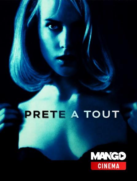 MANGO Cinéma - Prête à tout