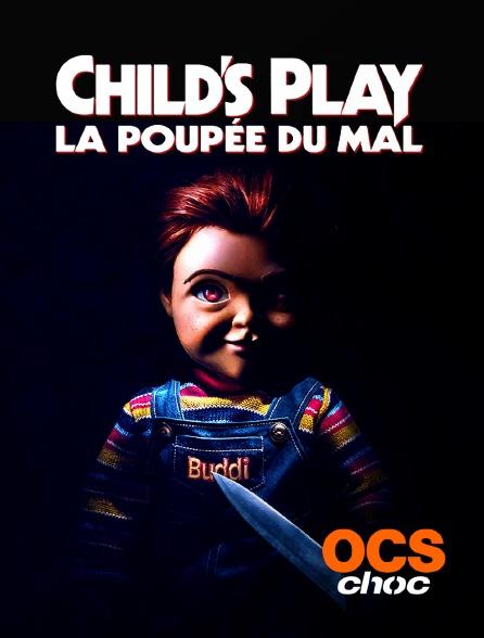 OCS Choc - Child's Play : la poupée du mal