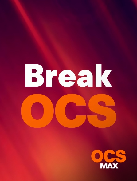 OCS Max - Break
