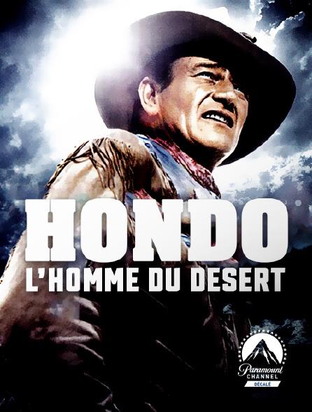 Paramount Channel Décalé - Hondo, l'homme du désert