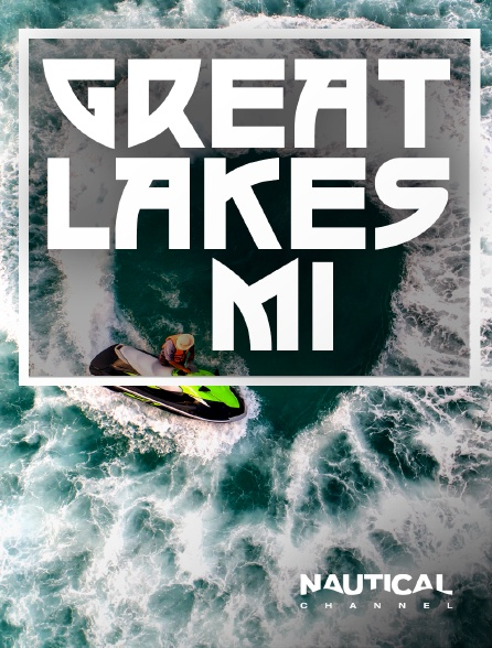 Nautical Channel - Great Lakes, MI