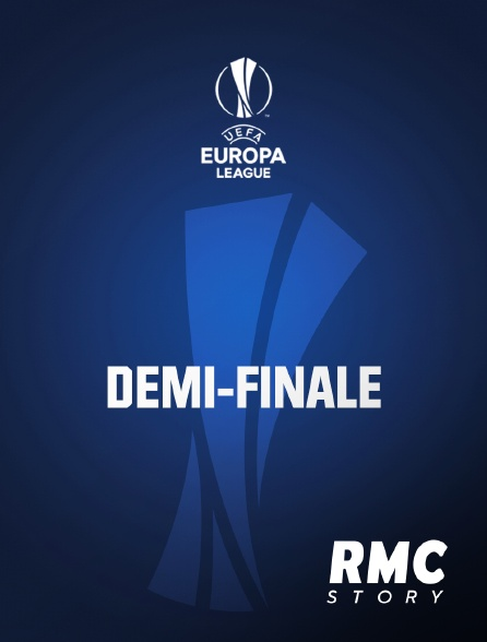 RMC Story - Football : Ligue Europa - Demi-finale