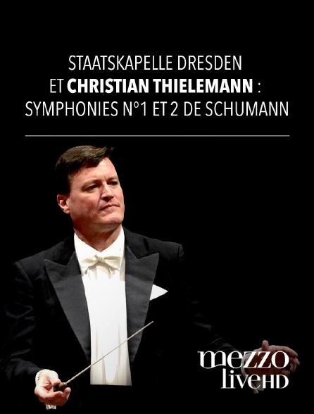 Mezzo Live HD - Staatskapelle Dresden et Christian Thielemann : Symphonies n°1 et 2 de Schumann
