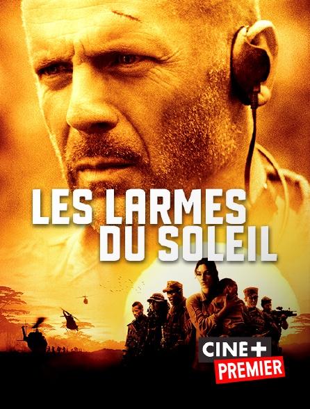 Ciné+ Premier - Les larmes du soleil