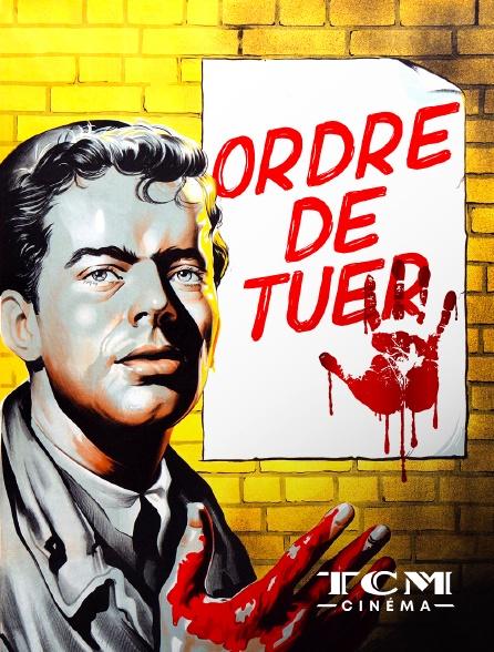 TCM Cinéma - Ordre de tuer