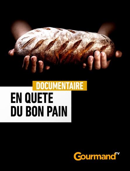 Gourmand TV - En quête du bon pain