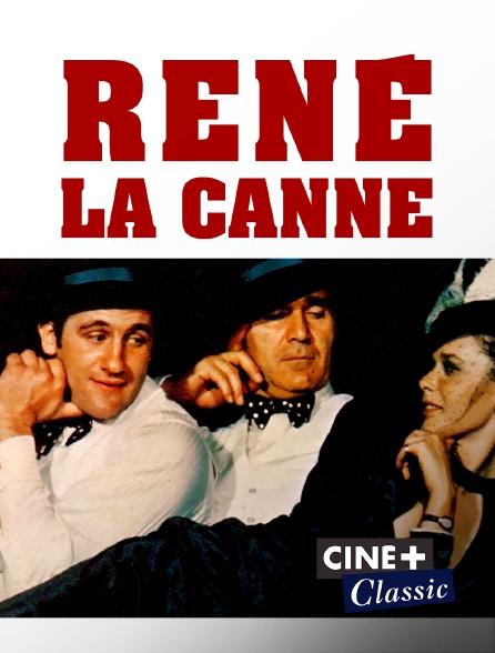 Ciné+ Classic - René la Canne