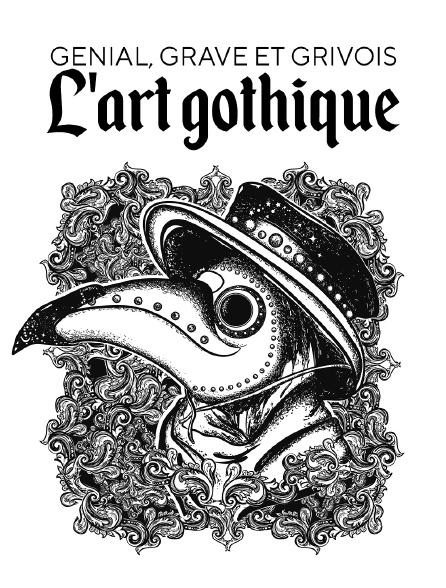 Génial, grave et grivois : l'art gothique