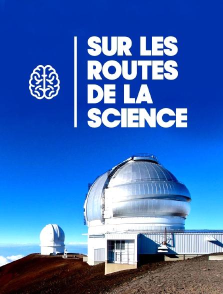 Sur les routes de la science