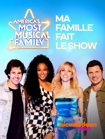 Nickelodeon Teen - America's Most Musical Family, ma famille fait le show