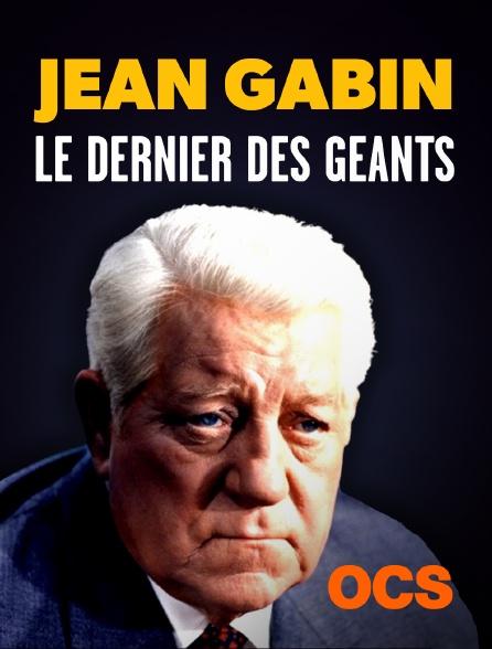 OCS - Jean Gabin, le dernier des géants
