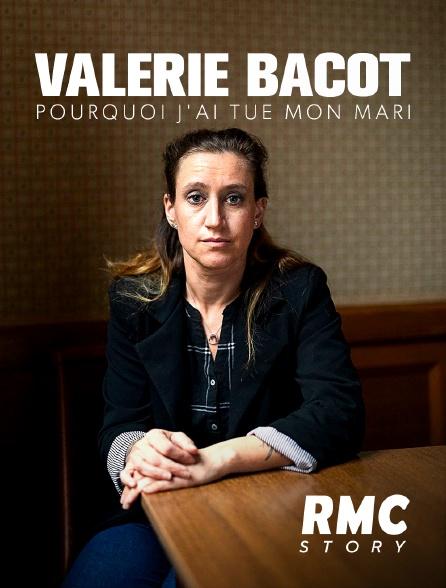 RMC Story - Valérie Bacot : pourquoi j'ai tué mon mari