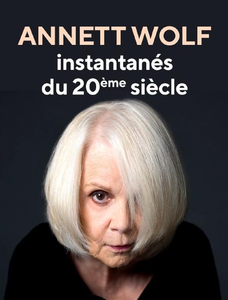 Annett Wolf : instantanés du 20ème siècle