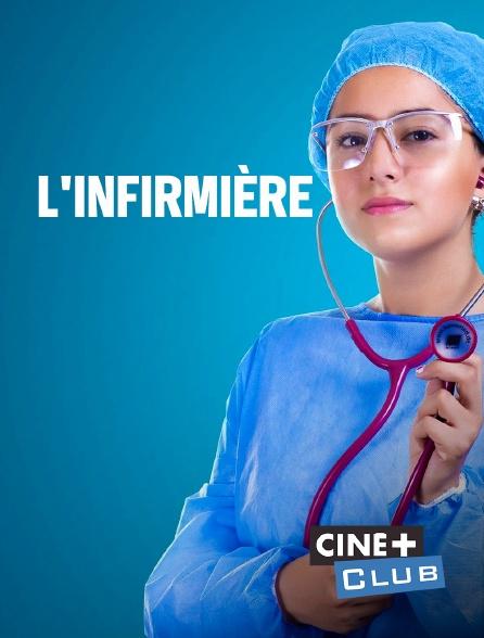 Ciné+ Club - L'infirmière