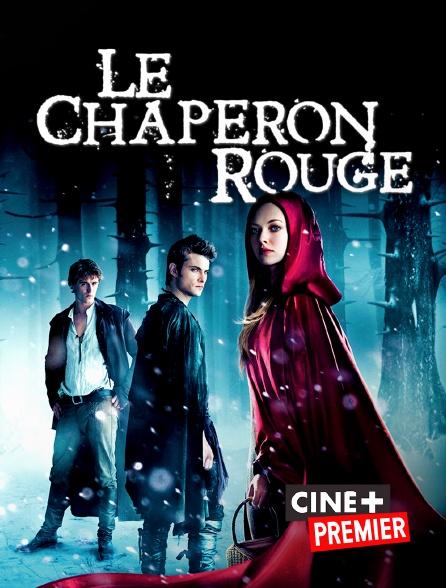 Ciné+ Premier - Le Chaperon rouge