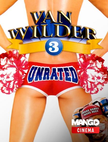 MANGO Cinéma - Van Wilder 3