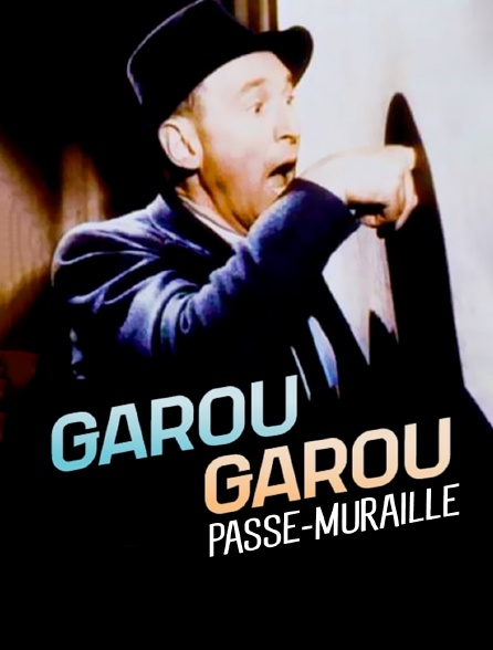 Garou-Garou, le passe-muraille