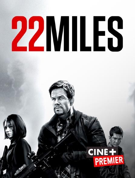 Ciné+ Premier - 22 Miles