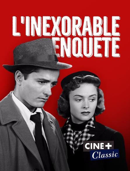 Ciné+ Classic - L'inexorable enquête