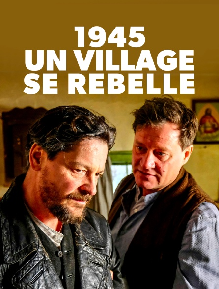 1945 - Un village se rebelle