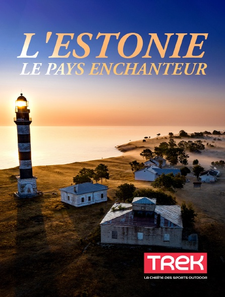 Trek - L'Estonie, le pays enchanteur