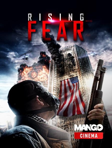 MANGO Cinéma - Rising fear