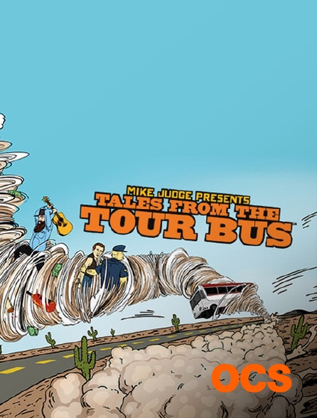 OCS - Mike Judge Presents : Tales From the Tour Bus