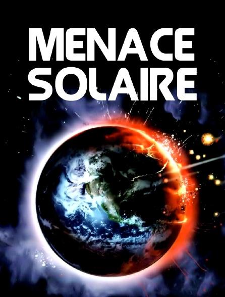 Menace solaire