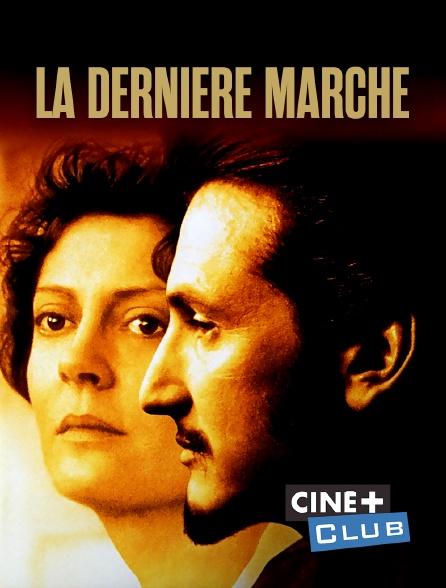 Ciné+ Club - La dernière marche