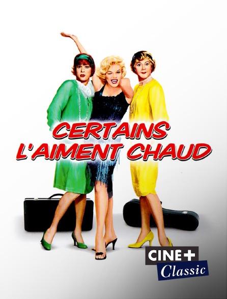 Ciné+ Classic - Certains l'aiment chaud