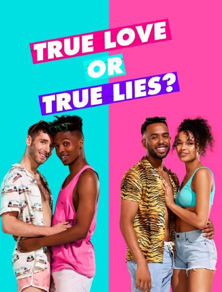 True Love or True Lies ?