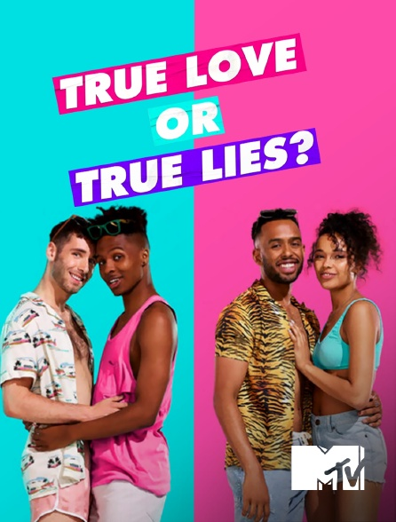 MTV - True Love or True Lies ?